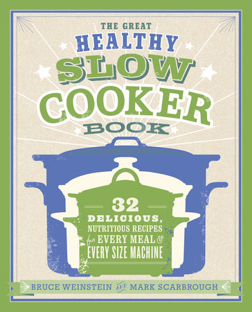 The Great Healthy Slow Cooker Book by Bruce Weinstein and Mark Scarbrough