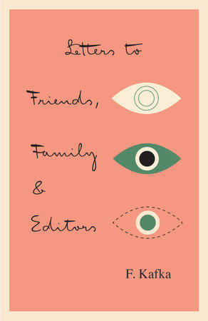 Letters to Friends, Family, and Editors by Franz Kafka