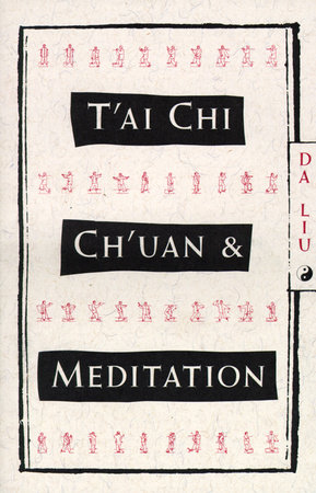 T'Ai Chi Ch'Uan and Meditation by Da Liu