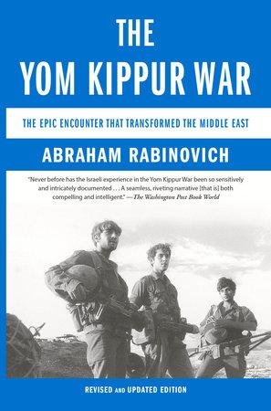 The Yom Kippur War by Abraham Rabinovich