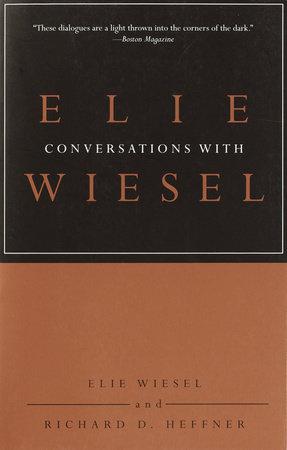 Conversations with Elie Wiesel by Elie Wiesel and Richard D. Heffner
