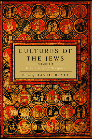 Cultures of the Jews, Volume 2 by