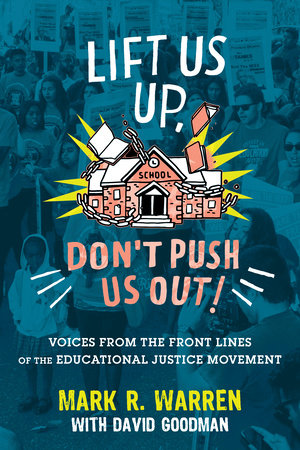 Lift Us Up, Don't Push Us Out! by Mark R. Warren and David Goodman