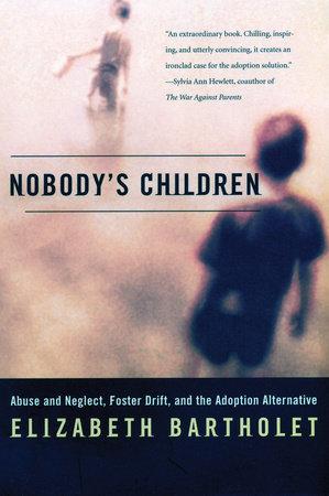 Nobody's Children by Elizabeth Bartholet