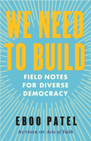 We Need To Build by Eboo Patel