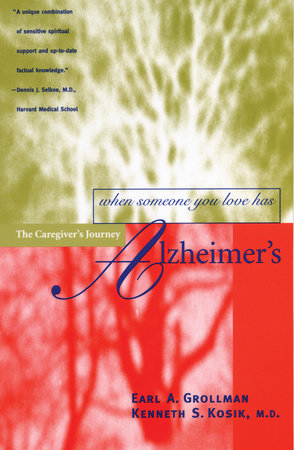 When Someone You Love Has Alzheimer's by Earl A. Grollman and Kenneth S. Kosik