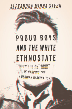 Proud Boys and the White Ethnostate by Alexandra Minna Stern