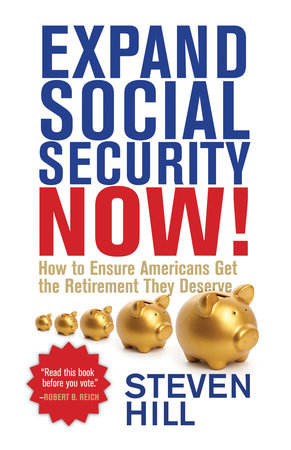 Expand Social Security Now! by Steven Hill