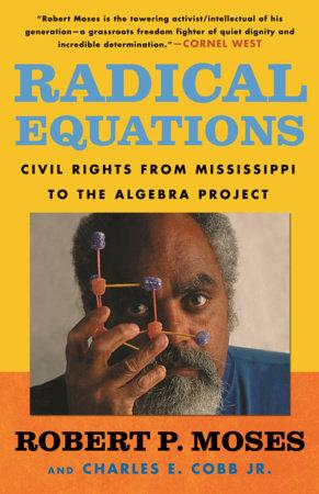 Radical Equations by Robert Moses and Charles E. Cobb