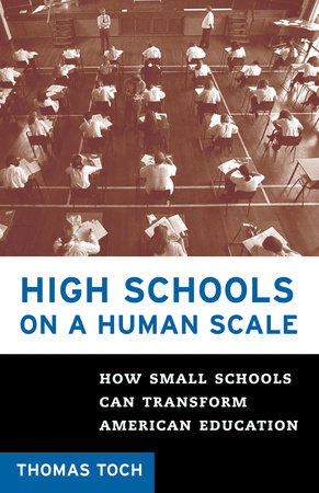 High Schools on a Human Scale by Tom Toch