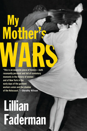 My Mother's Wars by Lillian Faderman