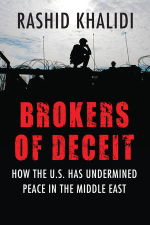 Brokers of Deceit by Rashid Khalidi