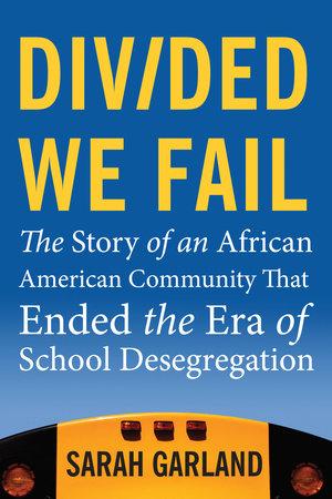 Divided We Fail by Sarah Garland