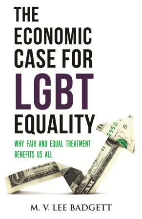 The Economic Case for LGBT Equality by M. V. Lee Badgett