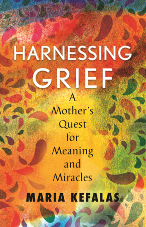 Harnessing Grief by Maria J. Kefalas