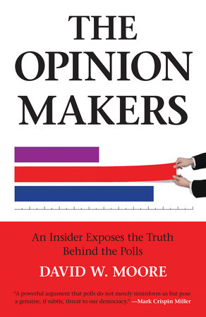 The Opinion Makers by David W. Moore