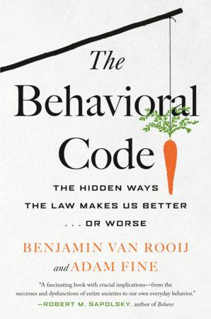 The Behavioral Code by Benjamin van Rooij and Adam Fine