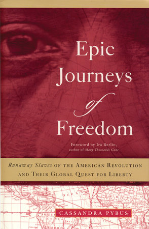 Epic Journeys of Freedom by Cassandra Pybus