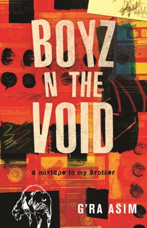 Boyz n the Void by G'Ra Asim