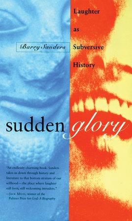 Sudden Glory by Barry Sanders