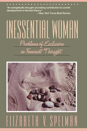 Inessential Woman by Elizabeth V. Spelman