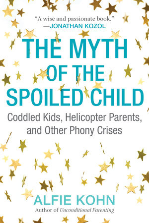 The Myth of the Spoiled Child by Alfie Kohn