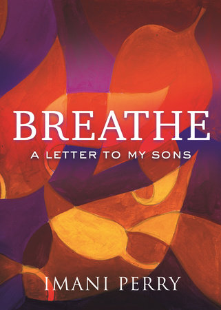 Breathe by Imani Perry