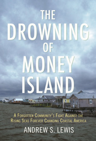 The Drowning of Money Island by Andrew S. Lewis