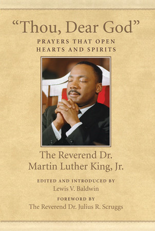 """""""Thou, Dear God"""" by Martin Luther King, Jr."""