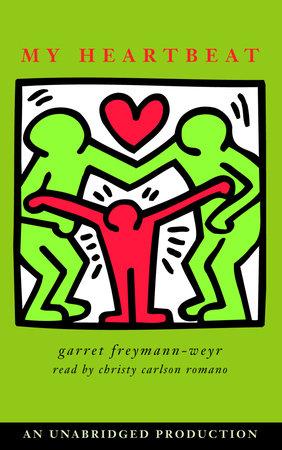 My Heartbeat by Garret Freymann-Weyr