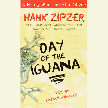 Hank Zipzer #3: Day of the Iguana by Henry Winkler and Lin Oliver