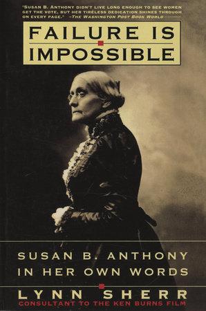 Failure Is Impossible by Lynn Sherr
