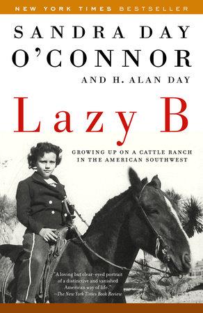 Lazy B by Sandra Day O'Connor, H  Alan Day   PenguinRandomHouse com: Books