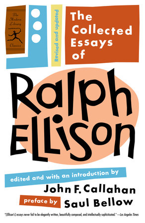 The Collected Essays of Ralph Ellison by Ralph Ellison