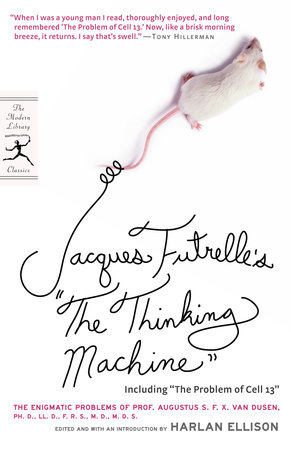 "Jacques Futrelle's ""The Thinking Machine"" by Jacques Futrelle"