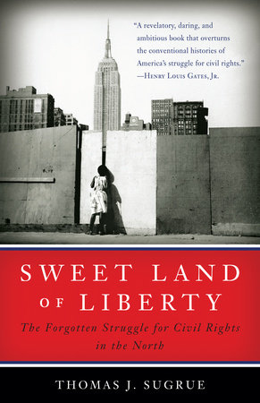 Sweet Land of Liberty by Thomas J. Sugrue