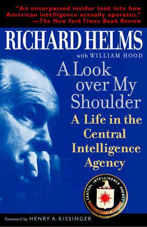 A Look Over My Shoulder by Richard Helms and William Hood