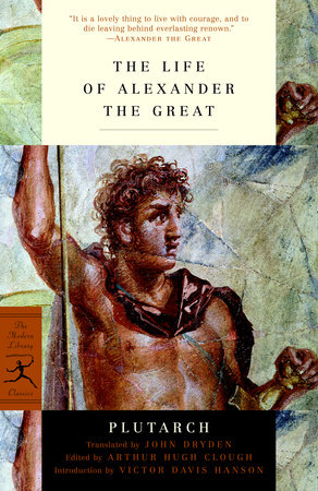 The Life of Alexander the Great by Plutarch