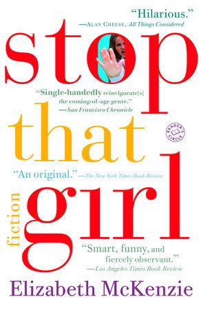 Stop That Girl by Elizabeth McKenzie