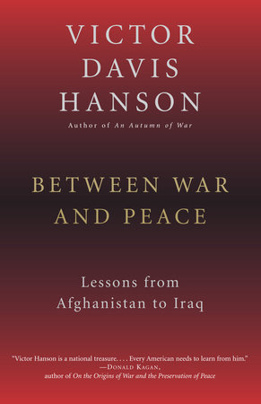 Between War and Peace by Victor Davis Hanson