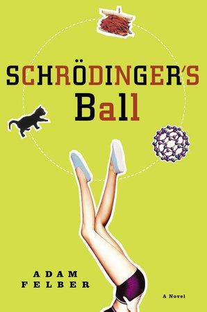 Schrodinger's Ball by Adam Felber
