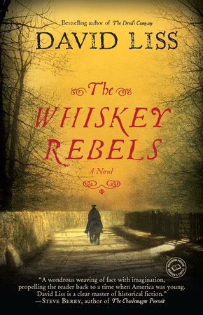 The Whiskey Rebels by David Liss