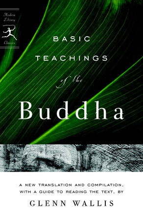Basic Teachings of the Buddha by Glenn Wallis and Buddha