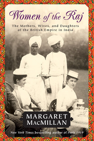 Women of the Raj by Margaret MacMillan
