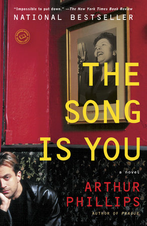 The Song Is You by Arthur Phillips