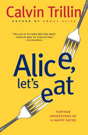 Alice, Let's Eat by Calvin Trillin