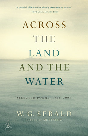 Across the Land and the Water by W.G. Sebald