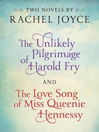 Harold Fry & Queenie: Two-Book Bundle from Rachel Joyce by Rachel Joyce