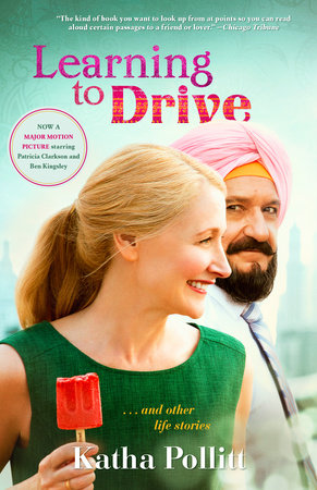 Learning to Drive (Movie Tie-in Edition) by Katha Pollitt