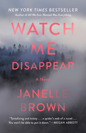 Watch Me Disappear by Janelle Brown